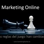 Marketing Online. Las reglas del juego han cambiado